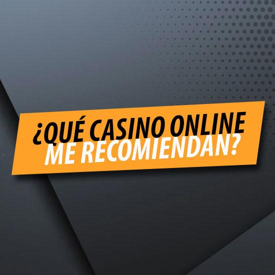 ¿Qué casino online me recomiendan?